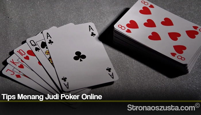 Tips Menang Judi Poker Online